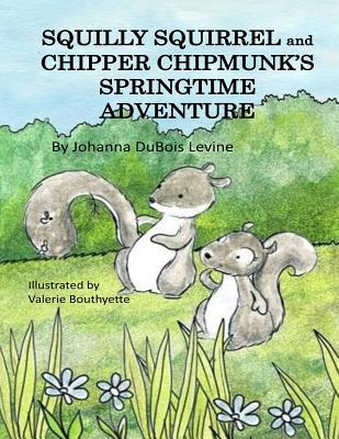 Squilly Squirrel and Chipper Chipmunk's Springtime Adventure