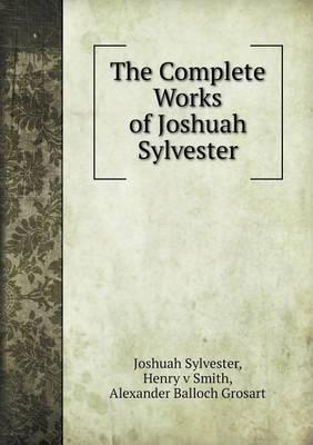 The Complete Works of Joshuah Sylvester