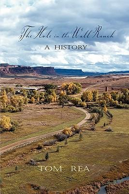 The Hole in the Wall Ranch, a History