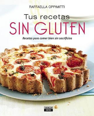 Tus recetas sin gluten / Your Gluten-Free Recipes