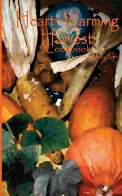 Heartwarming Harvest Cookbook