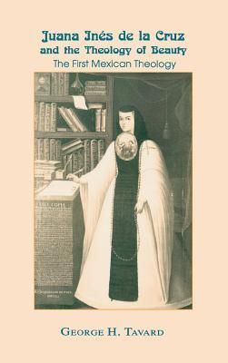 Juana Ines De LA Cruz and the Theology of Beauty