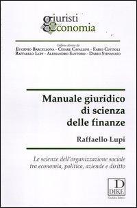 Manuale giuridico di scienza delle finanze. Le scienze dell'organizzazione sociale tra economia, politica, aziende e diritto