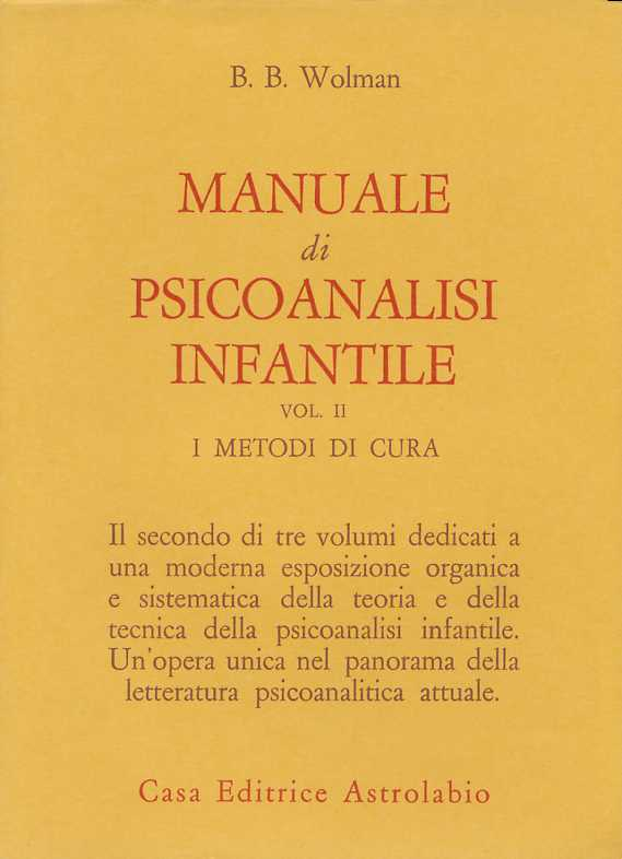 Manuale di psicoanalisi infantile / Metodi di cura