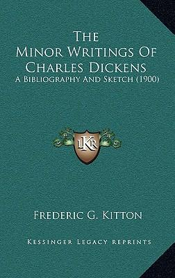 The Minor Writings of Charles Dickens