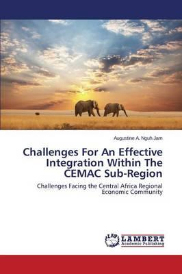 Challenges For An Effective Integration Within The CEMAC Sub-Region