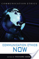 Communication Ethics Now