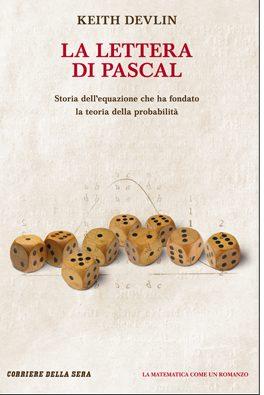 La lettera di Pascal: Storia dell'equazione che ha fondato la teoria della probabilità