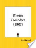 Ghetto Comedies 1907