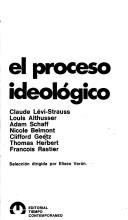 El proceso ideológi...