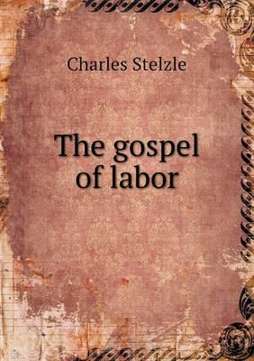 The Gospel of Labor
