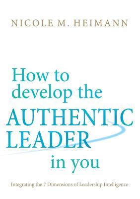 How to Develop the Authentic Leader in You