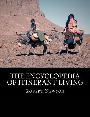 The Encyclopedia of Itinerant Living
