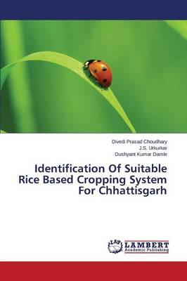 Identification Of Suitable Rice Based Cropping System For Chhattisgarh