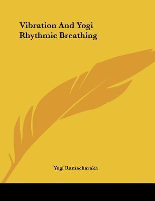 Vibration and Yogi Rhythmic Breathing
