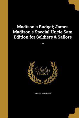 MADISONS BUDGET JAMES MADISONS