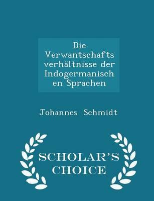 Die Verwantschaftsverhaltnisse Der Indogermanischen Sprachen - Scholar's Choice Edition