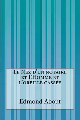 Le Nez D'un Notaire Et L'homme Et L'oreille Cassée