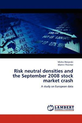 Risk neutral densities and the September 2008 stock market crash