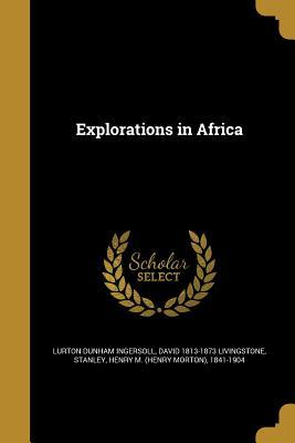 EXPLORATIONS IN AFRICA