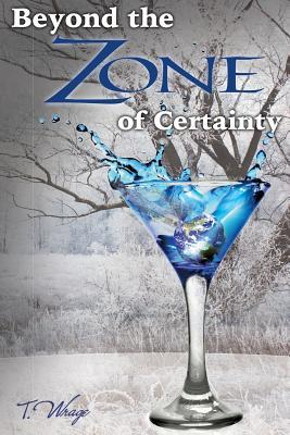 Beyond the Zone of Certainty