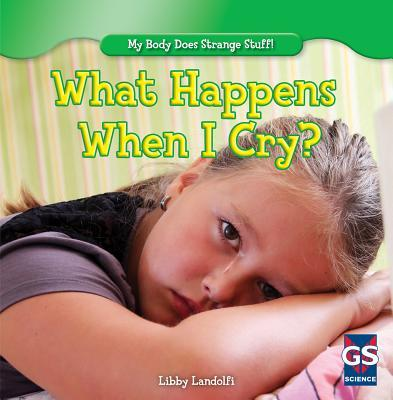 What Happens When I Cry?