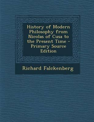 History of Modern Philosophy from Nicolas of Cusa to the Present Time