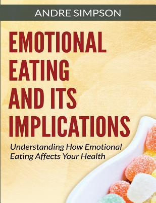 Emotional Eating and Its Implications