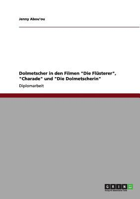 """Dolmetscher in den Filmen """"Die Flüsterer"""", """"Charade"""" und """"Die Dolmetscherin"""""""