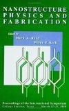Nanostructure Physics and Fabrication