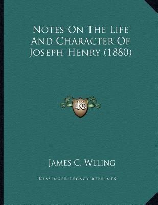 Notes on the Life and Character of Joseph Henry (1880)