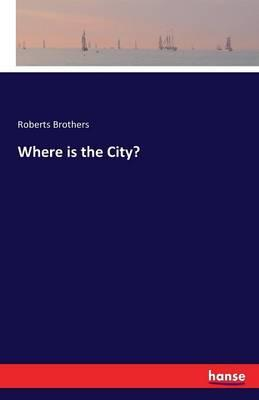 Where is the City?