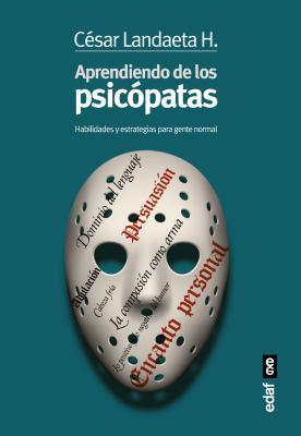 Aprendiendo de los psicópatas/ Learning from the Psychopaths