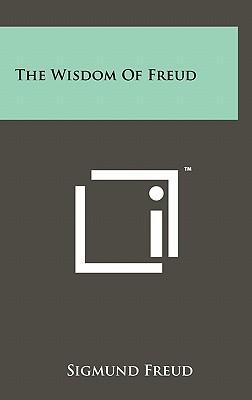 The Wisdom of Freud