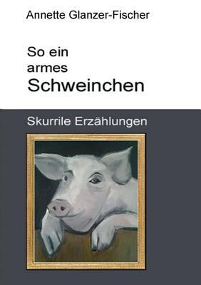 So ein armes Schweinchen