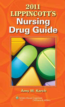 2011 Lippincott's Nursing Drug Guide with Web Resources