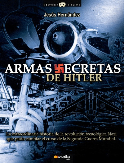 Armas secretas de Hitler/ Hitler's Secret Weapons