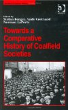 Towards A Comparative History Of Coalfield Societies