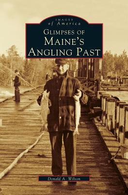 Glimpses of Maine's Angling Past