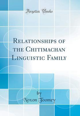 Relationships of the Chitimachan Linguistic Family (Classic Reprint)