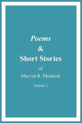 Poems and Short Stories of Marvin R. Mednick