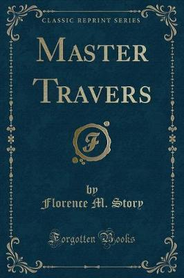Master Travers (Classic Reprint)