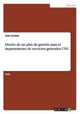 Diseño de un plan de gestión para el departemento de servicios generales CVG