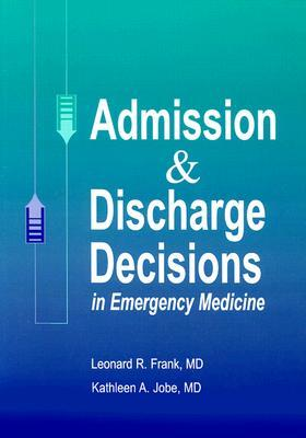 Admission & Discharge Decisions in Emergency Medicine