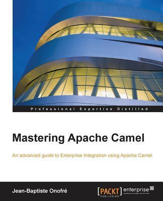 Mastering Apache Camel