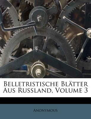 Belletristische Blatter Aus Russland, Volume 3