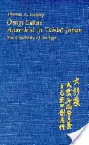 Ōsugi Sakae, Anarchist in Taishō Japan
