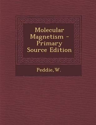 Molecular Magnetism - Primary Source Edition