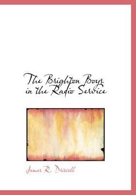The Brighton Boys in the Radio Service