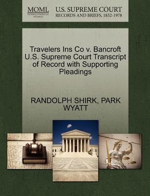 Travelers Ins Co V. Bancroft U.S. Supreme Court Transcript of Record with Supporting Pleadings